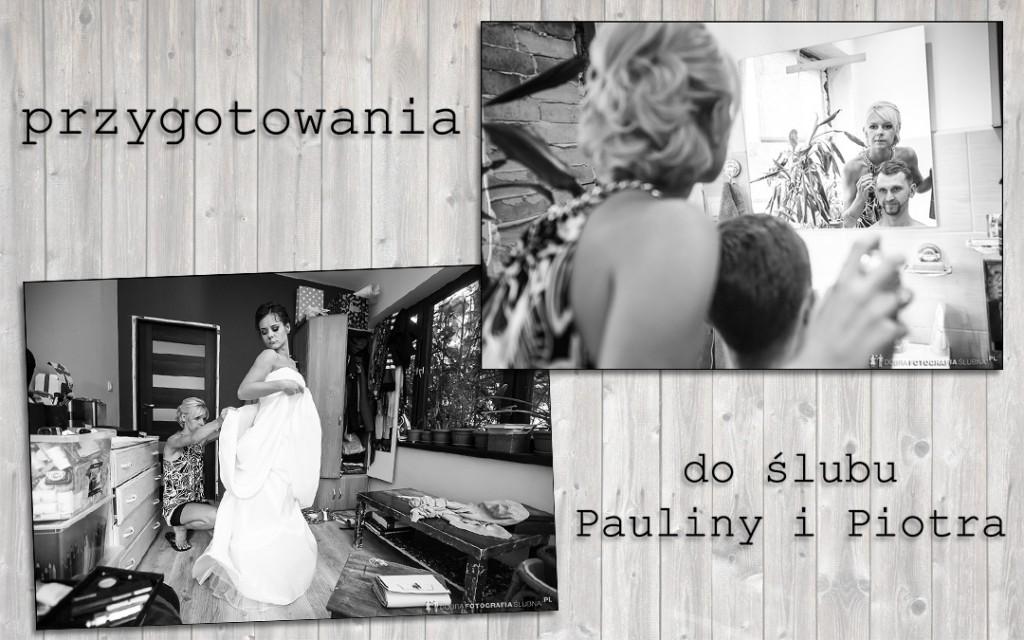 przygotowania do ślubu zdjęcia pauliny piotra